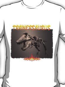 TRAINERSAURUS ON FIRE T-Shirt