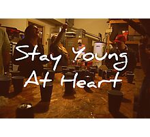 Stay Young At Heart Photographic Print