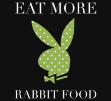 Eat More Rabbit Food by bohemianmermaid