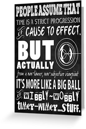 Doctor Who - Wibbly-Wobbly Timey-Wimey Quote - Typography Doctor Who Design by traciv