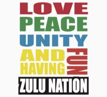 ZULU NATION: LOVE, PEACE, UNITY AND HAVING FUN by SOL  SKETCHES™