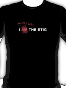 Wish I Was the Stig T-Shirt