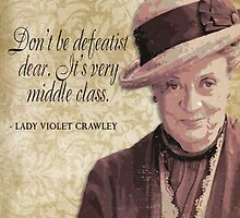Downton Abbey Inspired - The Wit & Wisdom of Lady Violet Crawley on Optimism by traciv