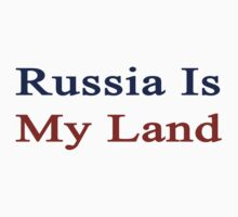 Russia Is My Land  by supernova23