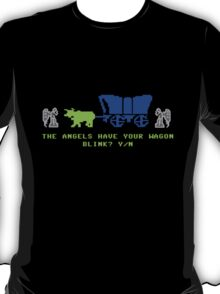 The Angels Have Your Wagon T-Shirt