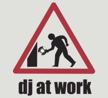 DJ At Work by HOTDJGEAR