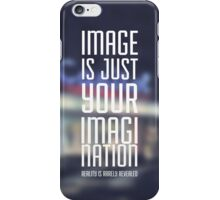 Image is just your imagination iPhone Case/Skin