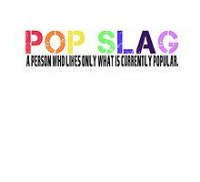 Pop Slag by Nicola  Pearson