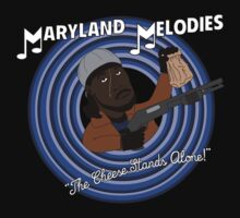 Maryland Melodies: The Cheese Stands Alone! by sixsixtysix