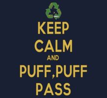 Keep Calm And Puff, Puff, Pass by HelloSteffy