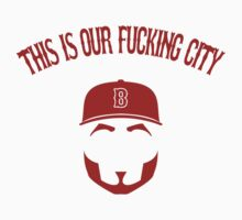 "Big Papi ""This is our fucking city"" by typeo"