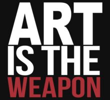 Art Is The Weapon #2 by DangerLine
