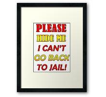 Please hide me Framed Print