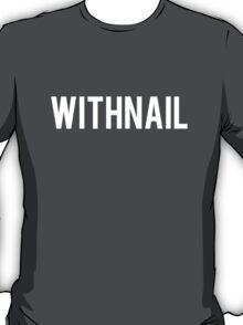 WITHNAIL AND I SHIRT T-Shirt
