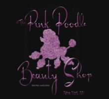 Pink Poodle Beauty Shop-Bitches Welcome by RosieShu