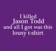 and all I got was this lousy t-shirt [white font version] by hispurplegloves
