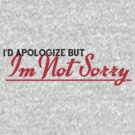I'd apologize..... by Joshua Hill