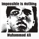 Muhammad Ali - Impossible Is Nothing by DJJNP