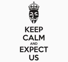 Keep Calm and Expect Us by Barbo