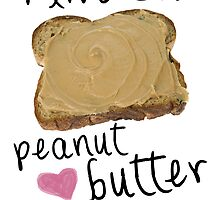 i live on peanut butter <3 by bohemianmermaid