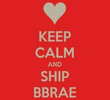 Keep Calm and Ship BBRae Tee by Niamh Wilson