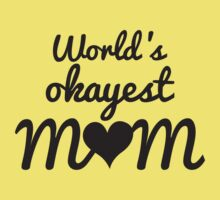 World's Okayest Mom by BrightDesign
