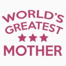 World's Greatest Mother by BrightDesign