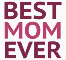 Best Mom Ever by BrightDesign