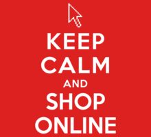 Keep Calm and Shop Online (Alternative) by Yiannis  Telemachou