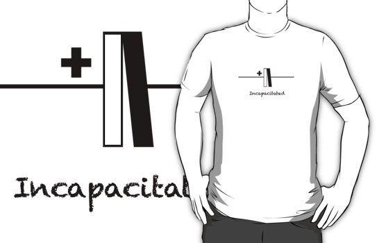 Incapacitated - Slogan T-Shirt by BlueShift