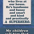 Happy Father's Day, Superhero Dad, from wife / mom by Micklyn2