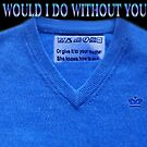 ✿⊱╮HAVE THERE  EVER BEEN TIMES U ASK YOURSELF.. WHAT WOULD I DO WITHOUT U MOM?✿⊱╮PLZ READ SHIRT WASING INSTRUCTION TAG LOL by ╰⊰✿ℒᵒᶹᵉ Bonita✿⊱╮ Lalonde✿⊱╮