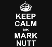 keep calm and mark nutt by atoprac59