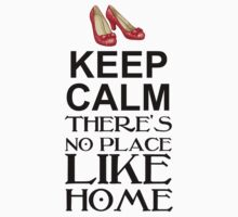 Keep calm There's no place like home Wizard of OZ by sweetsisters