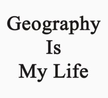 Geography Is My Life by supernova23
