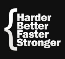 Harder Better Faster Stronger by ClayMKW