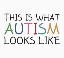 This Is What Autism Looks Like by BrightDesign