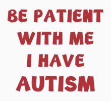 I Have Autism by BrightDesign