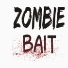 Zombie Bait by raineOn