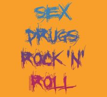 Sex, Drugs & Rock 'n' Roll by HOTDJGEAR