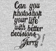 Parks & Recreation - [Jerry Black] Can You Photoshop Your Life With Better Decisions? - Typography quote by Hrern1313