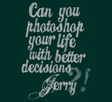Parks & Recreation - [Jerry Grey] Can You Photoshop Your Life With Better Decisions? - Typography quote by Hrern1313