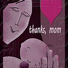 Thanks, mom by Dulcina