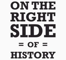 On the Right Side of History - T-Shirts, Hoodies & Kids by Australian Marriage Equality