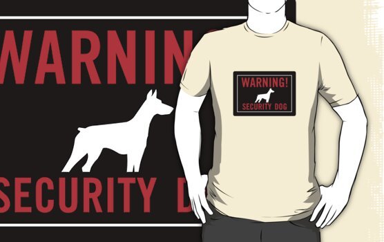 Warning! Security Dog by digerati