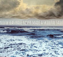 Smooth seas have never made a skillful sailor by aerothoughts