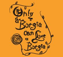 Only a Borgia  by iliketrees
