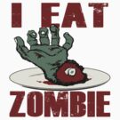 I EAT ZOMBIE! by rude8oi