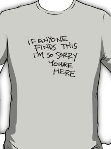 If Anyone Finds This... T-Shirt