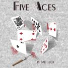 Five Aces (is bad luck) by Weber Consulting